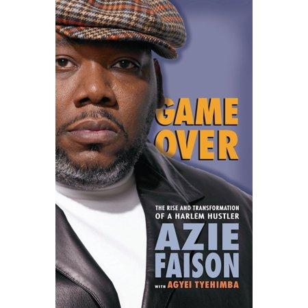Game Over : The Rise and Transformation of a Harlem Hustler ()