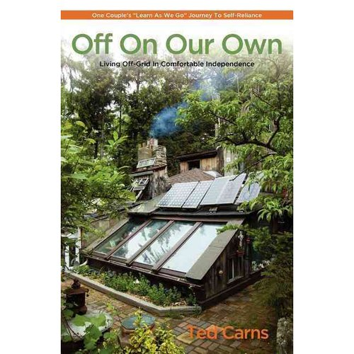 Off On Our Own: Living Off-Grid in Comfortable Independence