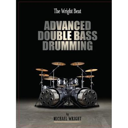 The Wright Beat - Advanced Double Bass Drumming