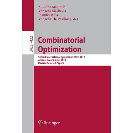 Combinatorial Optimization : Second International Symposium, Isco 2012, Athens, Greece, 19-21, Revised Selected Papers