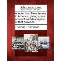 A Letter from New Jersey, in America, Giving Some Account and Description of That Province.