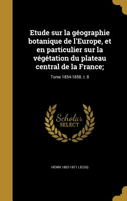 etude sur la geographie botanique de l 39 europe et en particulier sur la vegetation du plateau. Black Bedroom Furniture Sets. Home Design Ideas