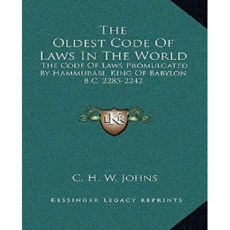 The Oldest Code of Laws in the World: The Code of Laws Promulgated by Hammurabi, King of Babylon B.C. 2285-2242 - image 1 de 1
