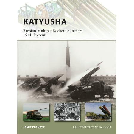 Multiple Rocket Launcher - Katyusha : Russian Multiple Rocket Launchers 1941–Present