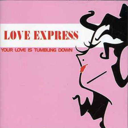 Love Express - Your Love Is Tumblin Down [CD]](Love Express)