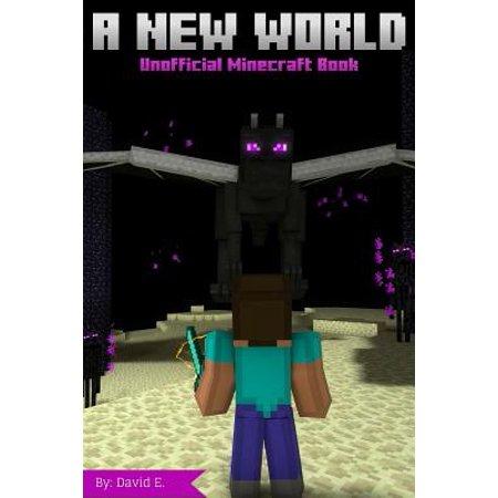 A New World - Unofficial Minecraft Book - Minecraft Halloween World Secrets