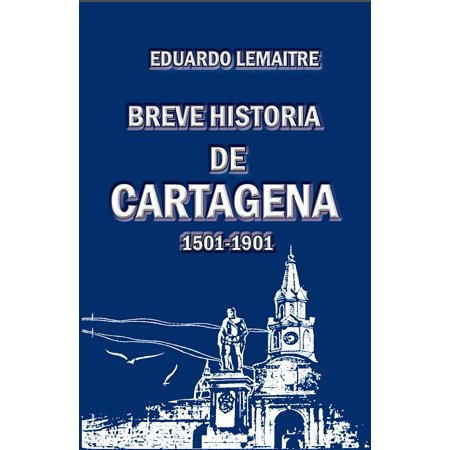 Breve historia de Cartagena (1501-1901) - eBook
