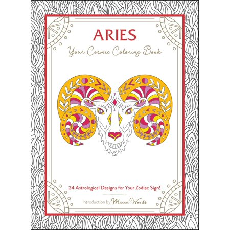 Aries: Your Cosmic Coloring Book : 24 Astrological Designs for Your Zodiac Sign! Aries Zodiac Personality