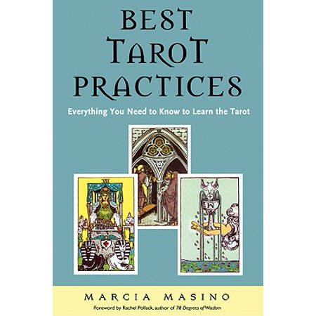 Best Tarot Practices : Everything You Need to Know to Learn the