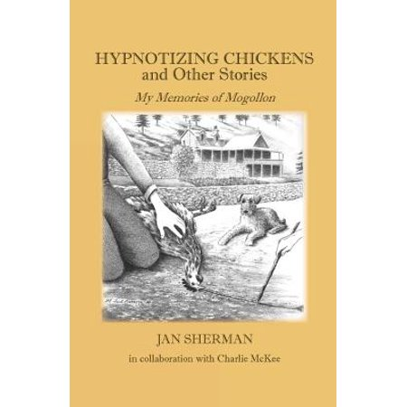 Hypnotizing Chickens and Other Stories : My Memories of Mogollon - Hypnotizing Swirl
