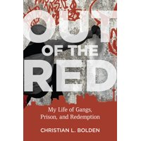 Critical Issues in Crime and Society: Out of the Red : My Life of Gangs, Prison, and Redemption (Paperback)