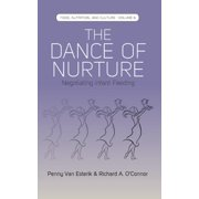 The Dance of Nurture : Negotiating Infant Feeding