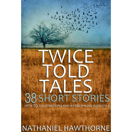 (Twice Told Tales: With 10 Illustrations and a Free Online Audio File - eBook)