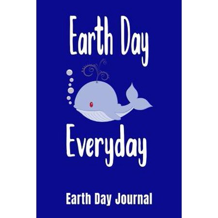 Earth Day Everyday Earth Day Journal: Kids Earth Day Notebook Journal - Recycling Planner - Love For Our Planet Diary - Recycle Organizer - Help Our P Paperback ()