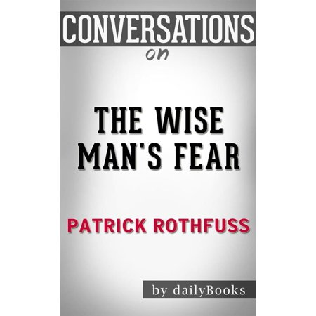 The Wise Man's Fear (Kingkiller Chronicle): by?Patrick Rothfuss | Conversation Starters - (Patrick Rothfuss Kingkiller Chronicles Day 3 Release Date)