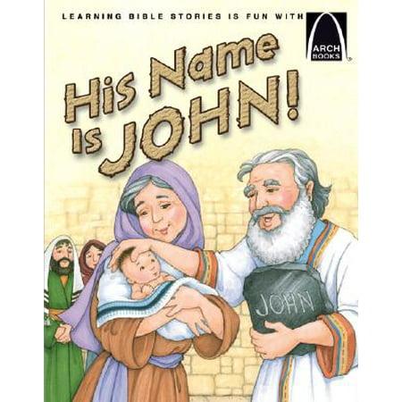 His Name Is John! - Arch Book (Praise His Name)