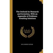 The Outlook for Research and Invention, with an Appendix of Problems Awaiting Solutions Hardcover