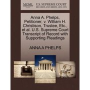Anna A. Phelps, Petitioner, V. William H. Christison, Trustee, Etc., et al. U.S. Supreme Court Transcript of Record with Supporting Pleadings