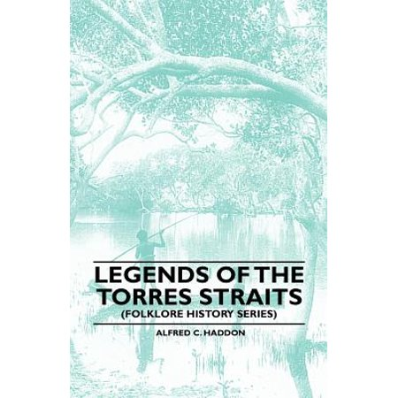 Legends of the Torres Straits (Folklore History Series) - (Struct Series)