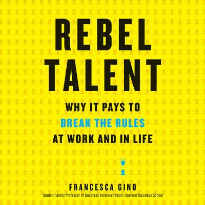 Rebel Talent: Why It Pays to Break the Rules at Work and in Life (Other)