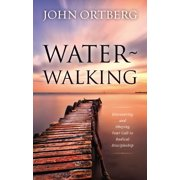 Water-Walking: Discovering and Obeying Your Call to Radical Discipleship (Hardcover)
