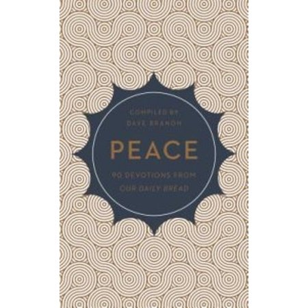 Peace  90 Devotions From Our Daily Bread