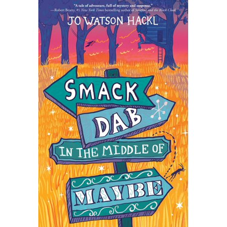 Smack Dab in the Middle of Maybe (Hardcover)