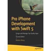 Pro iPhone Development with Swift 5: Design and Manage Top Quality Apps (Paperback)