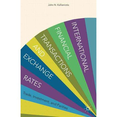 International Financial Transactions And Exchange Rates  Trade  Investment  And Parities