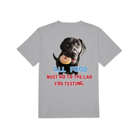 Labrador Dog Lovers All Food Must Go To Lab For Testing T-Shirt