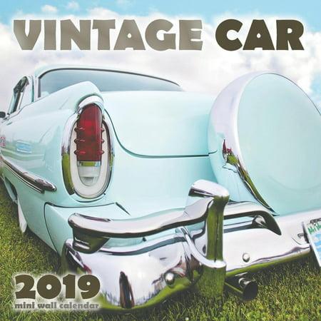 Vintage Car 2019 Mini Wall Calendar (Paperback) (Antique Car 2015 Calendar)