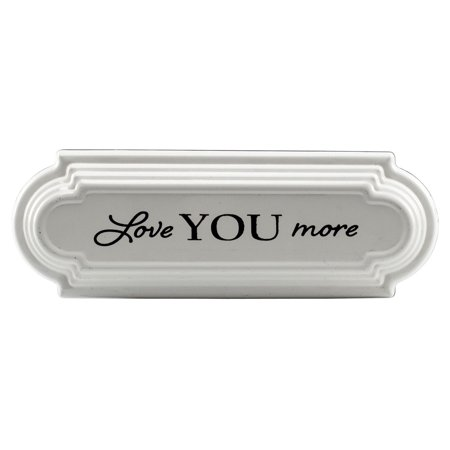 (Love You More Enameled Sign Metal Plaque 14.25 Inches)