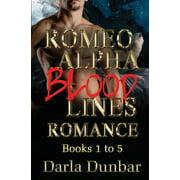 Romeo Alpha Blood Lines Romance: Romeo Alpha Blood Lines Romance Series - Books 1 to 5 (Paperback)