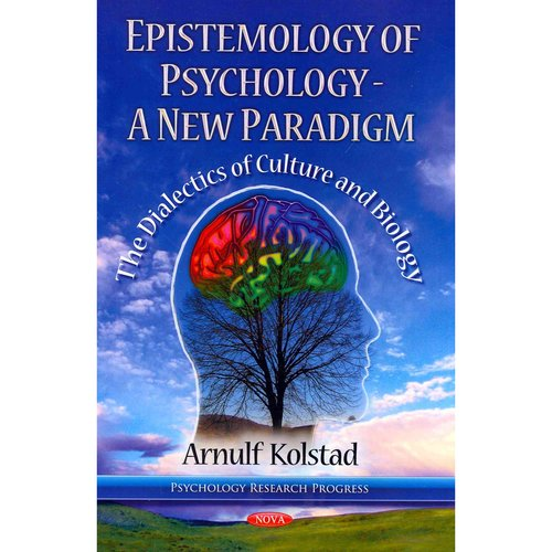 Epistemology of Psychology - A New Paradigm: The Dialectics of Culture and Biology