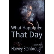 What Happened That Day - eBook
