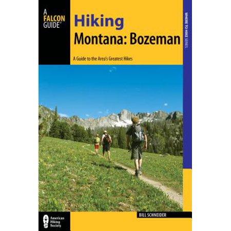 Hiking Montana: Bozeman : A Guide to 30 Great Hikes Close to