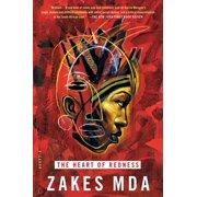 The Heart of Redness : A Novel