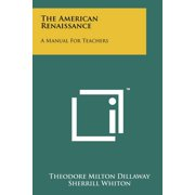 The American Renaissance : A Manual for Teachers