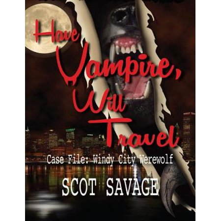 Have Vampire, Will Travel - Case File: Windy City Werewolf - eBook](Windy City Classic Cars)
