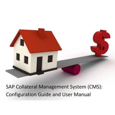 SAP Collateral Management System (CMS): Configuration Guide & User Manual - (Best User Management System)