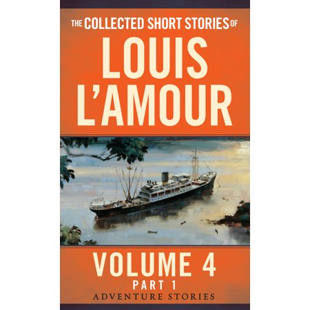 The Collected Short Stories of Louis L'Amour, Volume 4, Part 1 : Adventure Stories (Halloween Short Story Worksheets)