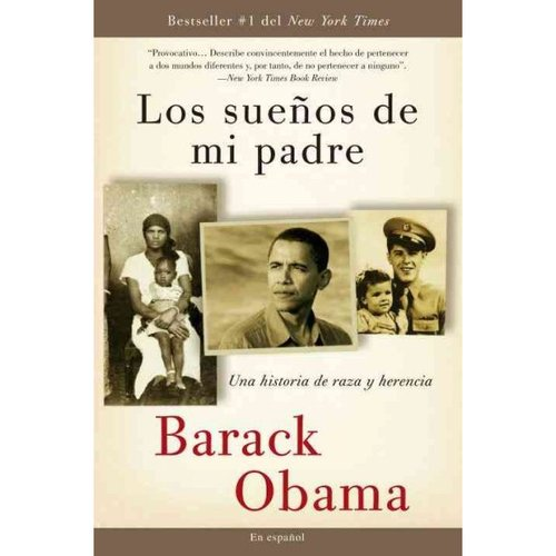 Los suenos de mi padre/ Dreams from My Father: Una historia de raza y herencia/ A Story of Race and Inheritance