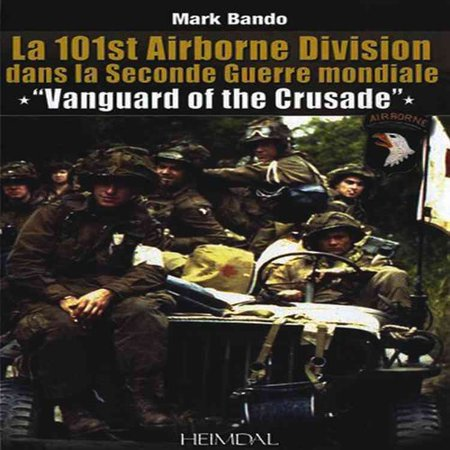 Vanguard Of The Crusade  The 101St Airborne Division In World War Ii