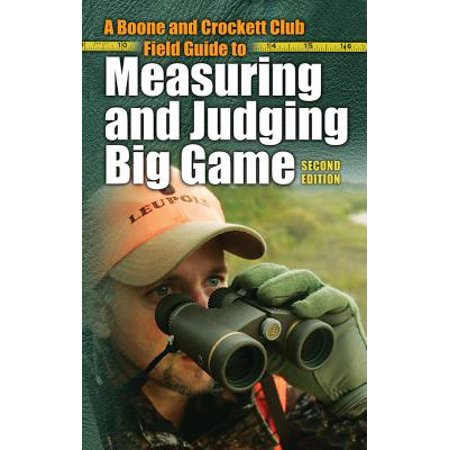 A Boone and Crockett Club Field Guide to Measuring and Judging Big Game - eBook