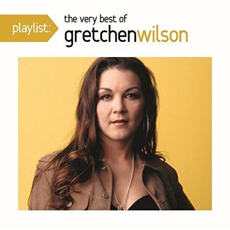 Playlist: The Very Best of Gretchen Wilson (CD) (Best Of Charlie Wilson Cd)