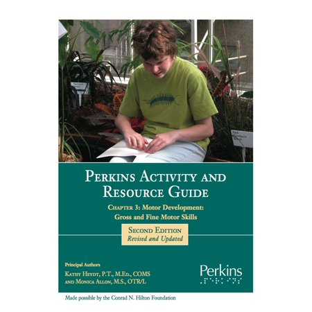Perkins Activity and Resource Guide Chapter 3: Motor Development: Gross and Fine Motor Skills - - Gross Motor Activities