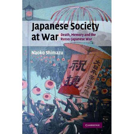 Japanese Society At War  Death  Memory And The Russo Japanese War