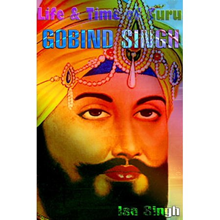 Life & Time of Guru Gobind Singh - eBook (Guru Gobind Singh History In Punjabi Language)