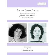 Melinda Camber Porter In Conversation with Joyce Carol Oates, 1987 Princeton University: ISSN Volume 1, Number 6 - eBook