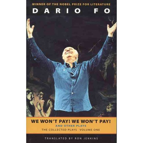 We Won't Pay! We Won't Pay! and Other Plays: The Collected Plays of Dario Fo